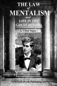 The Law of Mentalism & Life in the Great Beyond - A. Victor Segno, Lux Newman