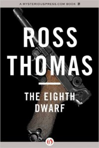 The Eighth Dwarf - Ross Thomas