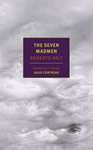 The Seven Madmen - Roberto Arlt, Nick Caistor, Julio Cortazar