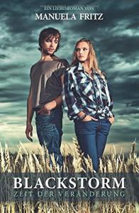 Blackstorm - Zeit der Veränderung: Sinnlich dramatischer Liebesroman - Manuela Fritz