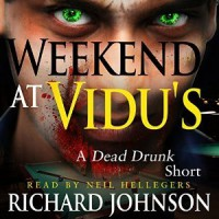 Weekend at Vidu's: A Dead Drunk Short - Richard Johnson