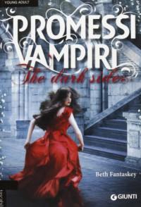 Promessi vampiri. The dark side - Beth Fantaskey