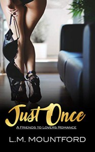 Just Once (Just Friends #1) - L.M. Mountford