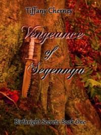 Vengeance of Segennya - Tiffany Cherney