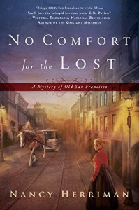 No Comfort for the Lost: A Mystery of Old San Francisco - Nancy Herriman