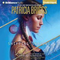 Shifting Shadows: Stories from the World of Mercy Thompson - Patricia Briggs, Alexander Cendese, Lorelei King
