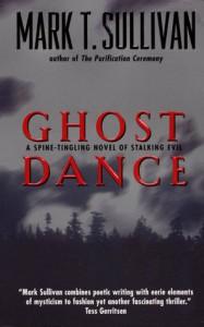 Ghost Dance - Mark T. Sullivan