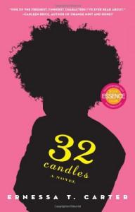 32 Candles: A Novel - Ernessa T. Carter
