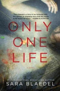 Only One Life: A Novel (Pegasus Crime) - Sara Blaedel