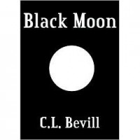 Black Moon (Moon Trilogy, #1) - C.L. Bevill