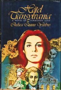 Hôtel Transylvania: A Novel of Forbidden Love - Chelsea Quinn Yarbro
