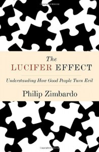 The Lucifer Effect: Understanding How Good People Turn Evil - Philip G. Zimbardo