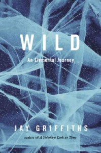 Wild: An Elemental Journey - Jay Griffiths