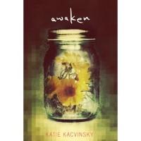 Awaken (Awaken, #1) - Katie Kacvinsky