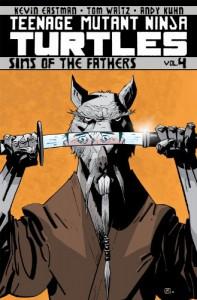 Teenage Mutant Ninja Turtles, Volume 4: Sins of the Fathers - Tom Waltz, Kevin B. Eastman, Andy Kuhn