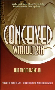 Conceived Without Sin - Bud Macfarlane Jr.
