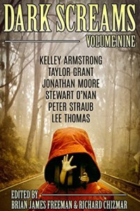 Dark Screams: Volume Nine - Kelley Armstrong, Richard Chizmar, Stewart O'Nan, Brian James Freeman, Peter Straub