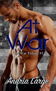 At War (The War Trilogy #1) - Andria Large, Megan Hershenson