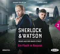 Sherlock & Watson - Neues aus der Baker Street: Ein Fluch in Rosarot (Fall 2): Hörspiel mit Johann von Bülow, Florian Lukas u.v.a. (1 CD) - Viviane Koppelmann, Leonhard Koppelmann