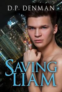 Saving Liam - D.P. Denman