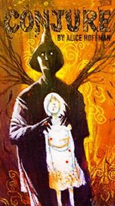 Conjure - Alice Hoffman, Timothy Tang