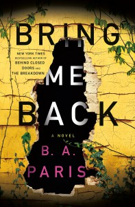 Bring Me Back: A Novel - B.A. Paris