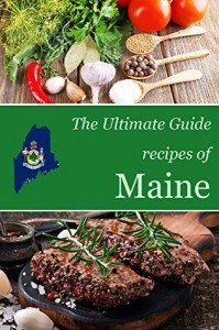The Ultimate Guide: Recipes of Maine - Encore Books