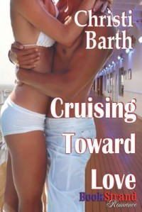 Cruising Toward Love - Christi Barth