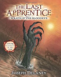 Wrath of the Bloodeye (The Last Apprentice / Wardstone Chronicles, Book 5) - Joseph Delaney, Patrick  Arrasmith
