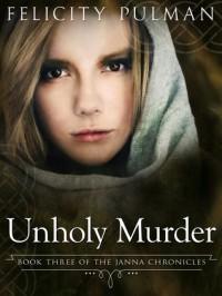 Unholy Murder - Felicity Pulman