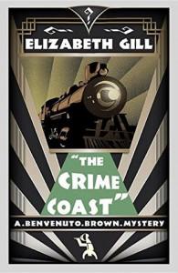 The Crime Coast: A Benvenuto Brown Mystery - Elizabeth Gill