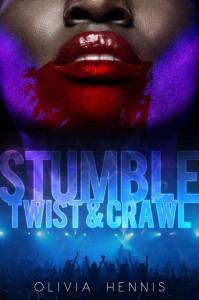 Stumble Twist & Crawl - Olivia Hennis