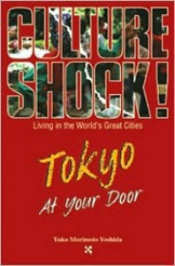 Culture Shock!  Tokyo at Your Door (Culture Shock! at Your Door) - Yuko Morimoto Yoshida, Yuko Morimoto-Yoshida