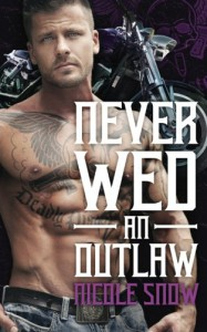 Never Wed an Outlaw - Nicole Snow