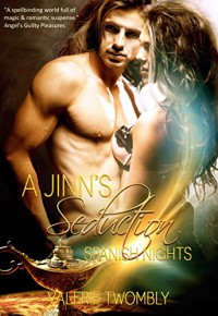 Spanish Nights: A Jinn's Seduction - Valerie Twombly