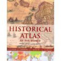 Historical Atlas Of The World - Ludwig Konemann