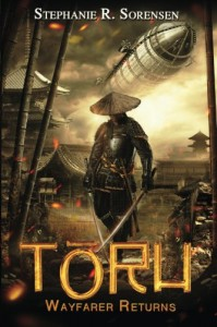 Toru: Wayfarer Returns (Sakura Steam Series) (Volume 1) - Stephanie R Sorensen
