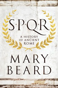 SPQR: A History of Ancient Rome - Mary Beard