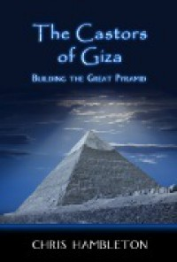 The Castors of Giza - Chris Hambleton