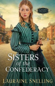 Sisters of the Confederacy (Secret Refuge, Book 2) - Lauraine Snelling