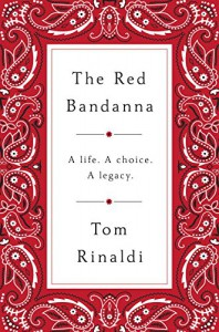 The Red Bandanna: A life, A Choice, A Legacy - Tom Rinaldi