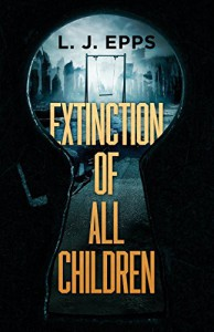 Extinction Of All Children - L. J. Epps