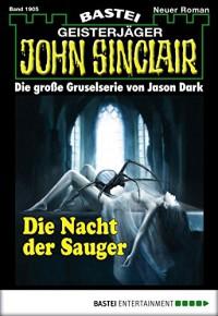 John Sinclair - Folge 1905: Die Nacht der Sauger - Jason Dark