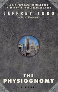 The Physiognomy - Jeffrey Ford