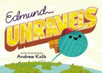 Edmund Unravels - Andrew Kolb