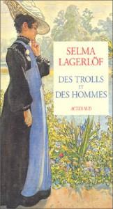 Des trolls et des hommes - Selma Lagerlöf, Marc de Gouvenain, Lena Grumbach