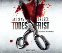 Todesfrist - Andreas Gruber (Autor), Doris Wolters (Sprecherin)