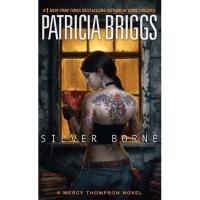Silver Borne (Mercedes Thompson, #5) - Patricia Briggs