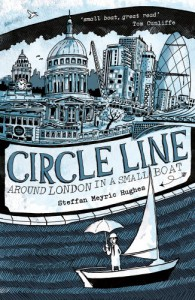 Circle Line: Around London in a Small Boat - Steffan Meyric Hughes