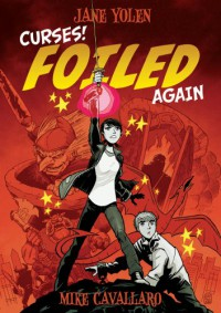 Curses! Foiled Again - Jane Yolen, Mike Cavallaro